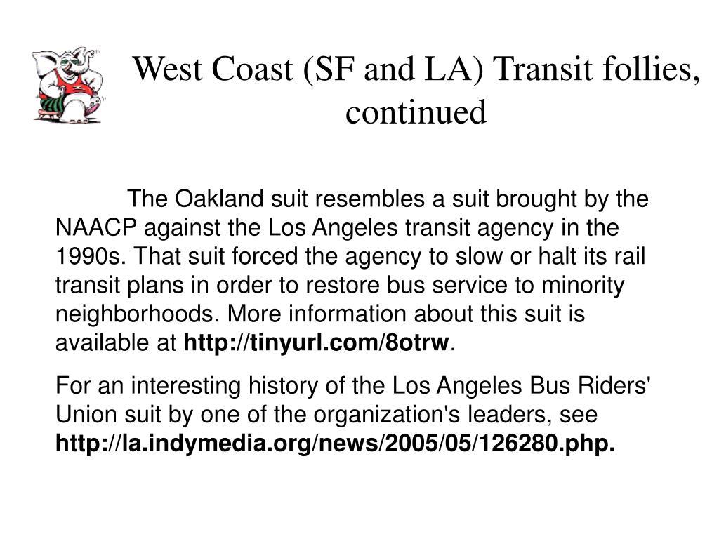 West Coast (SF and LA) Transit follies, continued