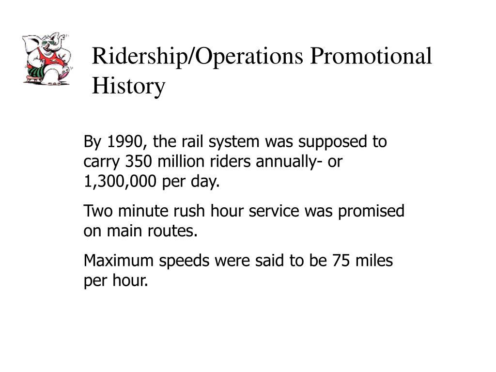 Ridership/Operations Promotional History
