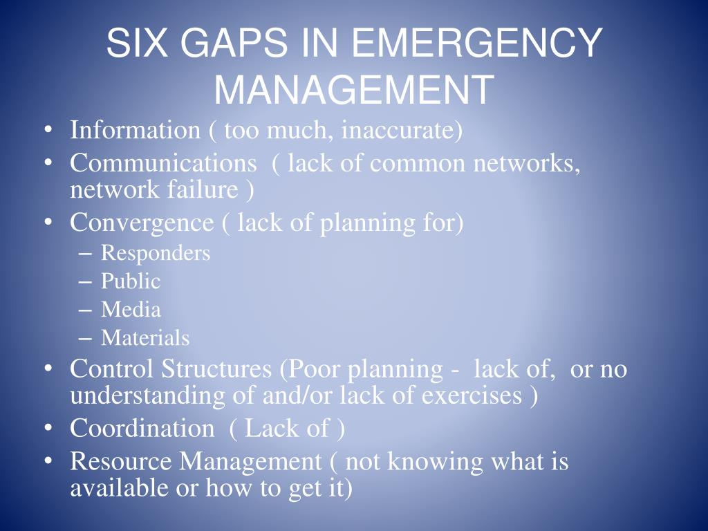 SIX GAPS IN EMERGENCY MANAGEMENT