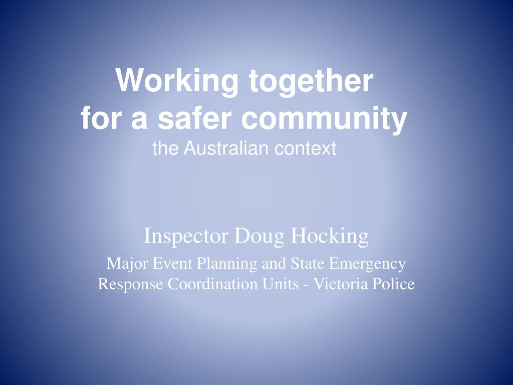 working together for a safer community the australian context l.