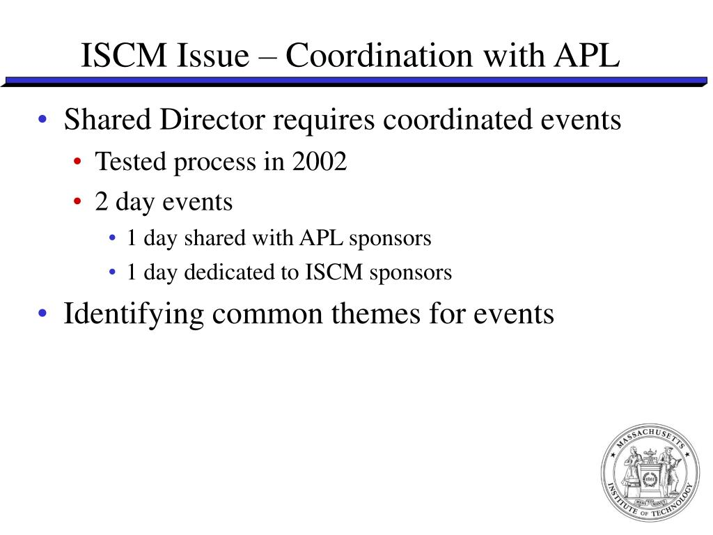ISCM Issue – Coordination with APL