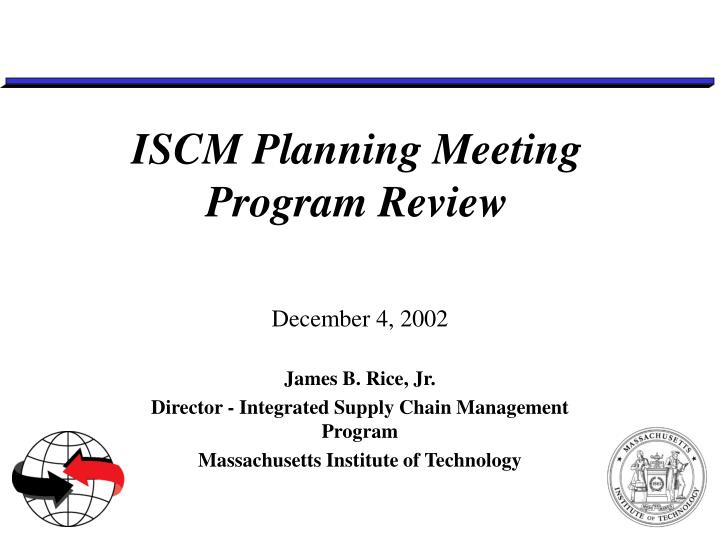 Iscm planning meeting program review