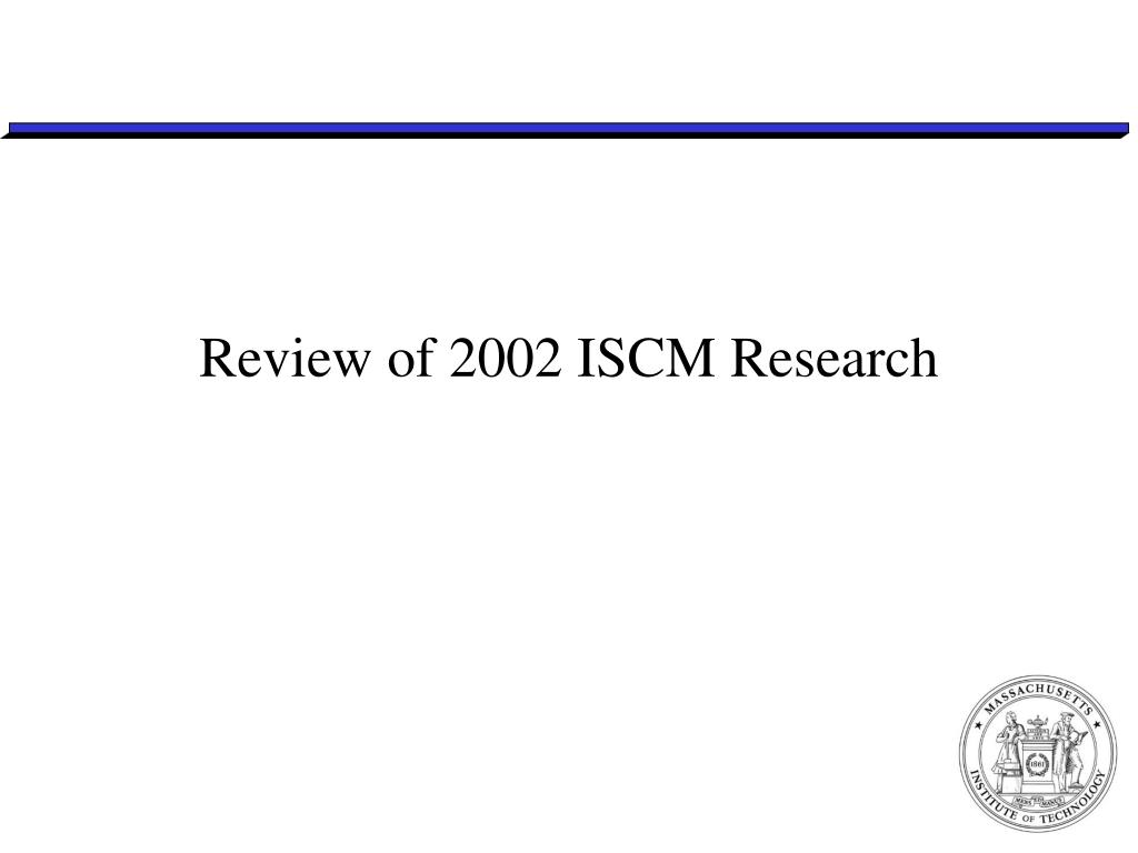 Review of 2002 ISCM Research