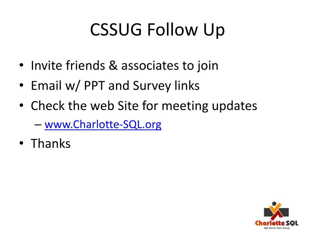 CSSUG Follow Up