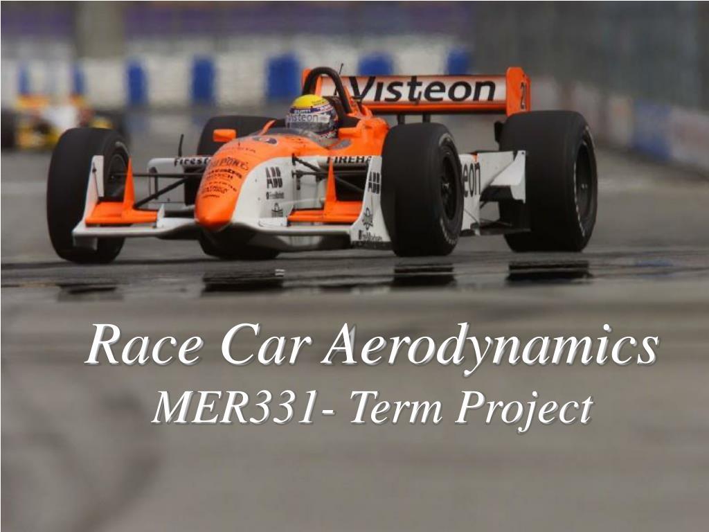 race car aerodynamics mer331 term project l.