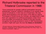 richard holbrooke reported to the trilateral commission in 1988