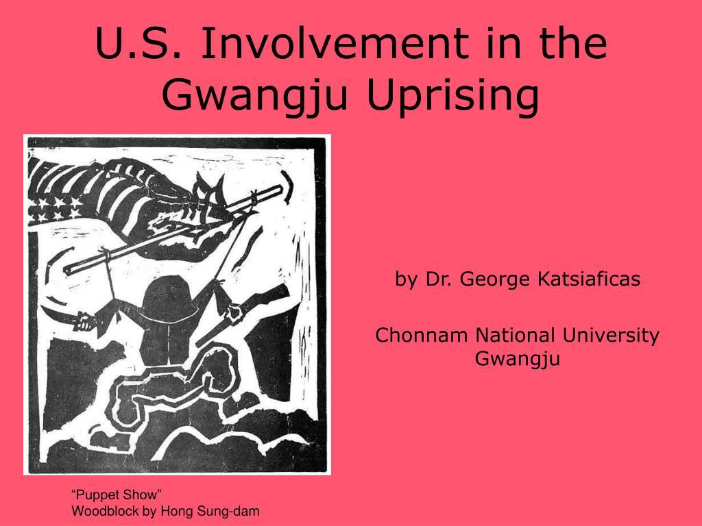 u s involvement in the gwangju uprising l.