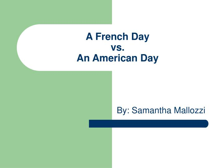 A french day vs an american day