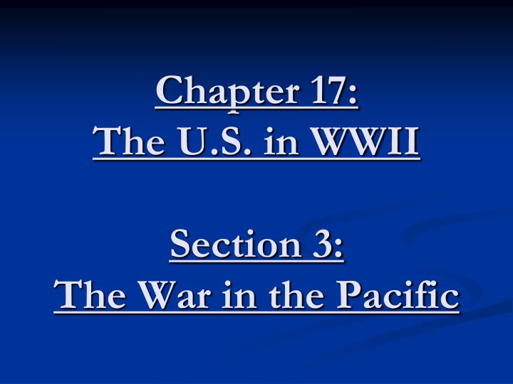 chapter 17 the u s in wwii section 3 the war in the pacific n.