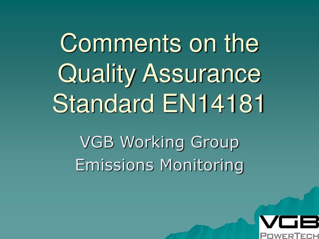 Comments on the Quality Assurance Standard EN14181