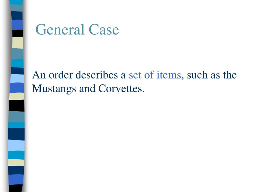 General Case