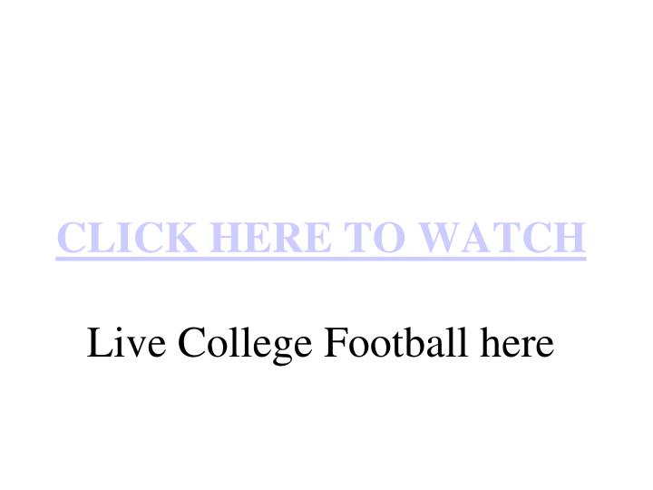 click here to watch live college football here n.