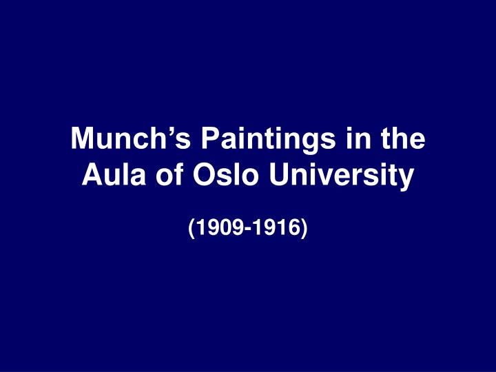 Munch s paintings in the aula of oslo university
