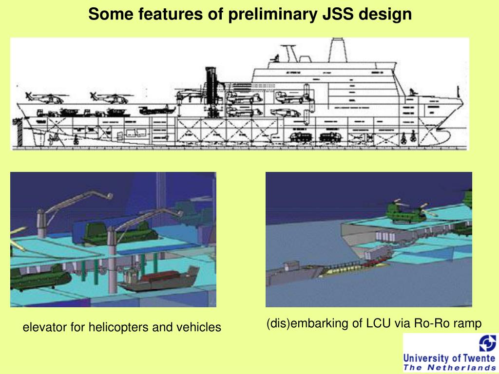 Some features of preliminary JSS design