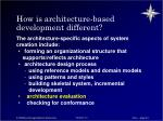 how is architecture based development different