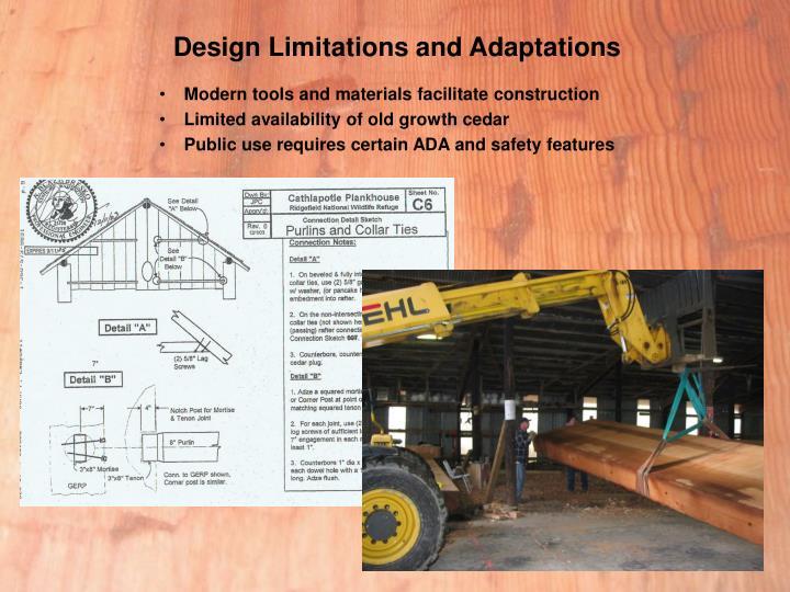 Design Limitations and Adaptations