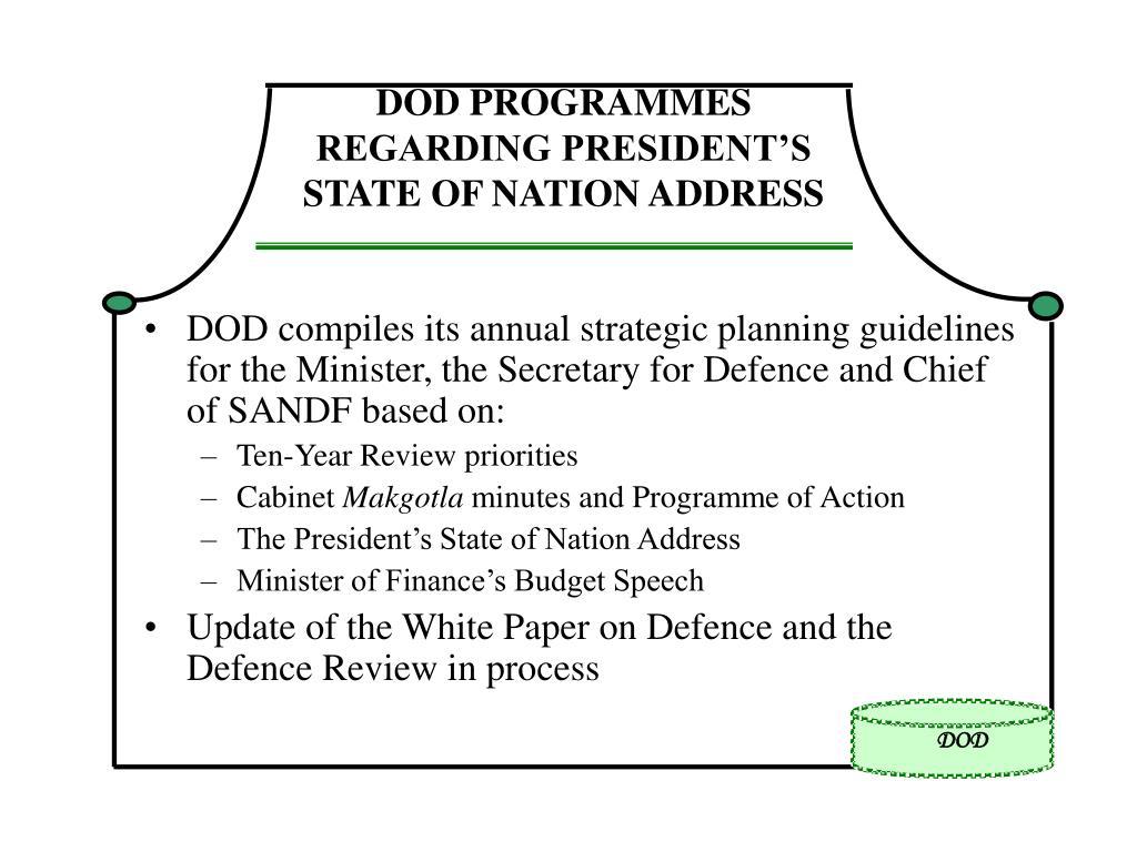 DOD PROGRAMMES REGARDING PRESIDENT'S STATE OF NATION ADDRESS