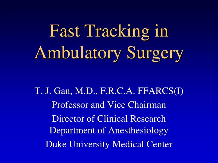 fast tracking in ambulatory surgery n.