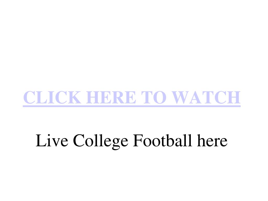 click here to watch live college football here l.