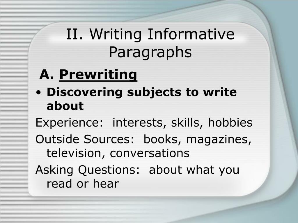 II. Writing Informative Paragraphs