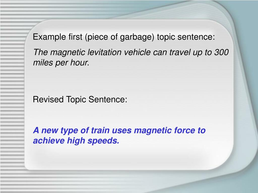 Example first (piece of garbage) topic sentence: