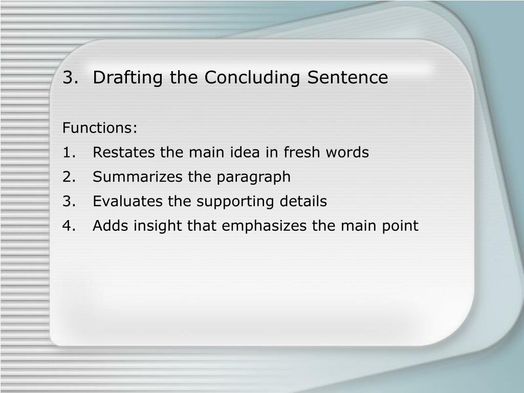 Drafting the Concluding Sentence