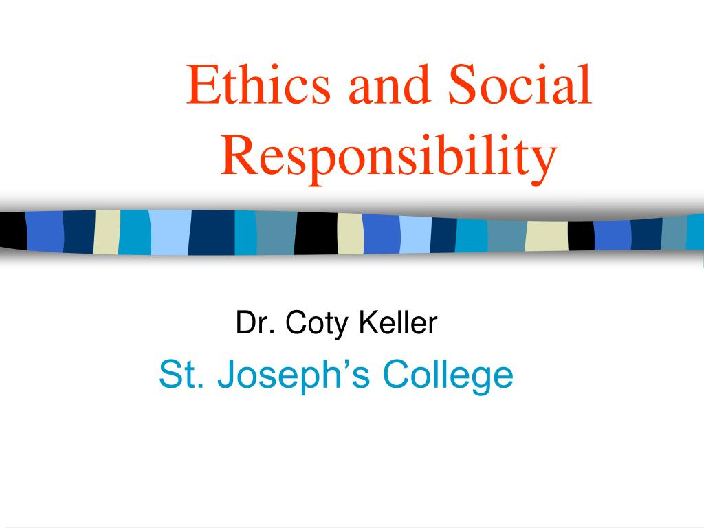 ethics and social responsibility l.