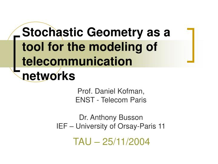 stochastic geometry as a tool for the modeling of telecommunication networks n.