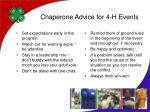chaperone advice for 4 h events