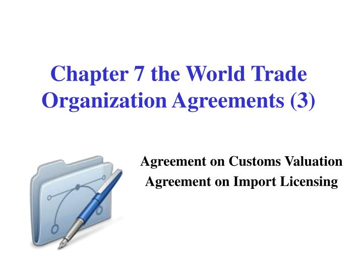 chapter 7 the world trade organization agreements 3 n.