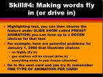skill 4 making words fly in or drive in