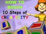 how to begin 10 steps of c r e a t i v i t y