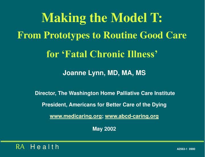 making the model t from prototypes to routine good care for fatal chronic illness n.
