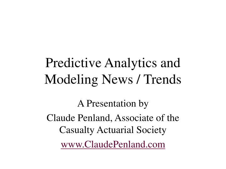 Predictive analytics and modeling news trends
