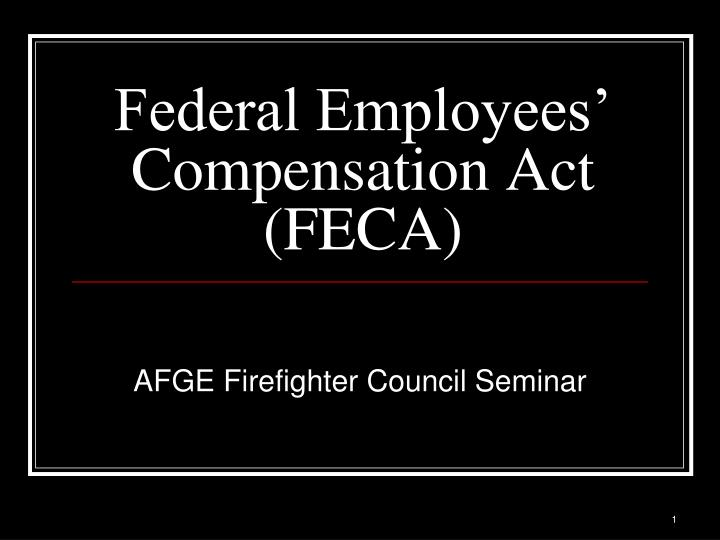 federal employees compensation act feca n.