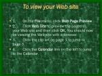 to view your web site