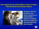 una respuesta de salud p blica contra el asma intervenciones de manejo m dico