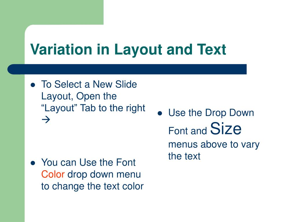 """To Select a New Slide Layout, Open the """"Layout"""" Tab to the right"""