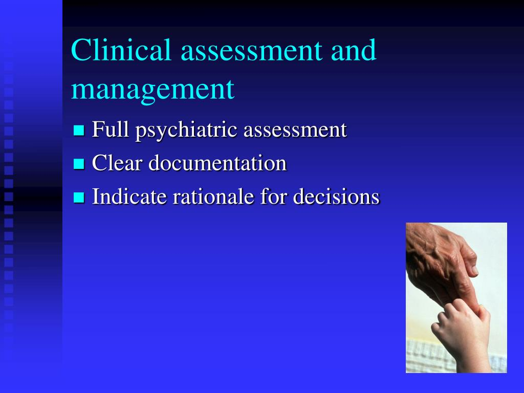 Clinical assessment and management