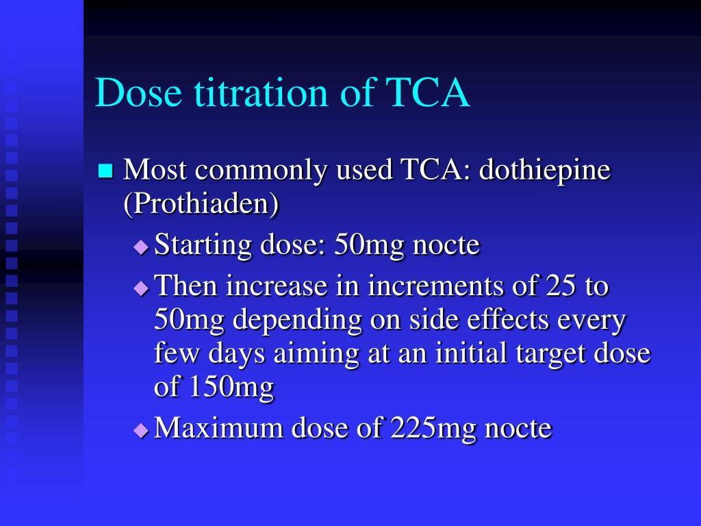 Dose titration of TCA