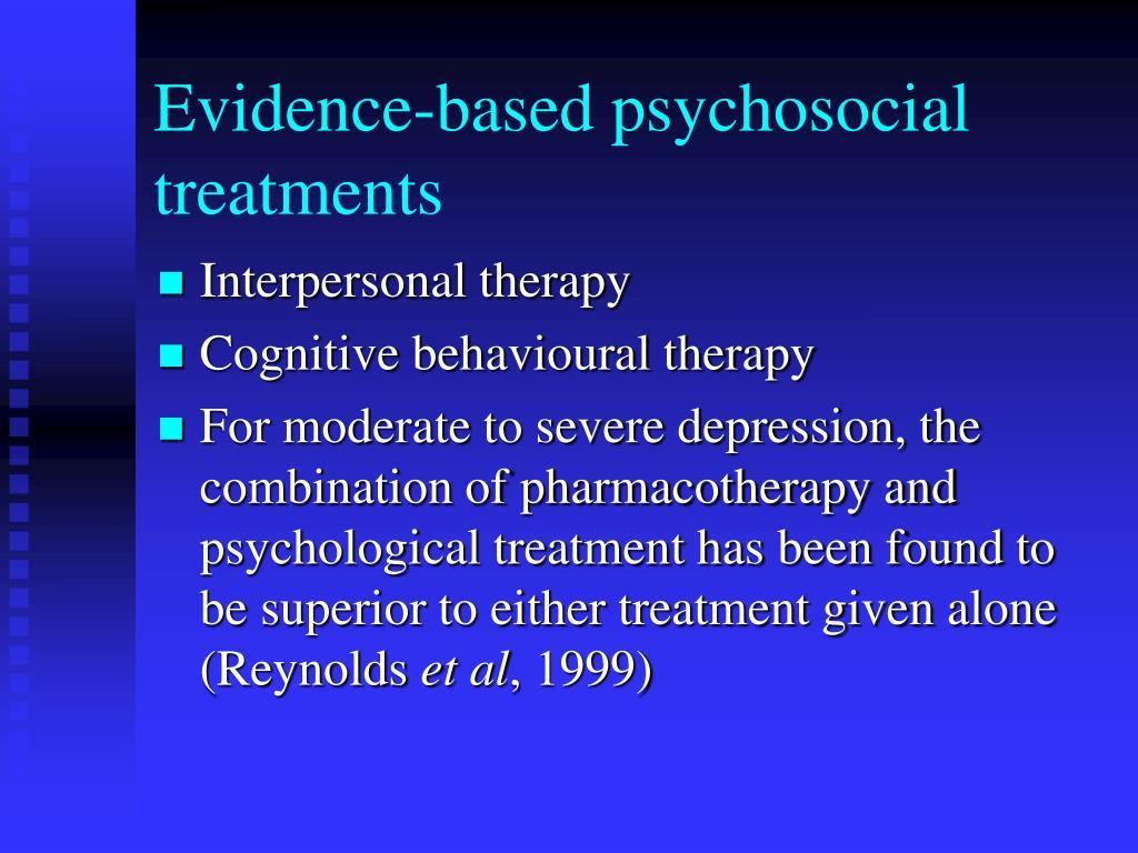 Evidence-based psychosocial treatments