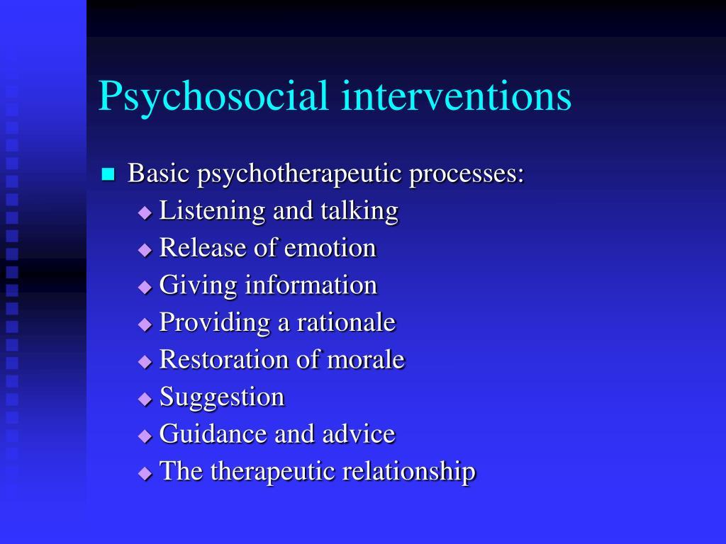Psychosocial interventions