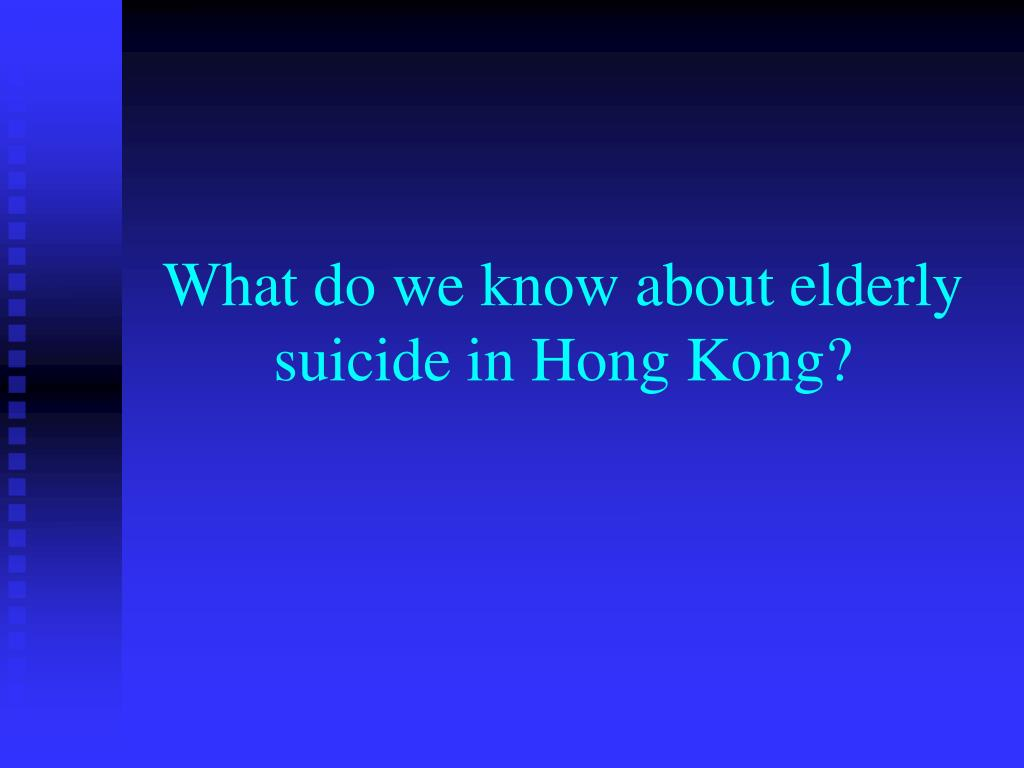 What do we know about elderly suicide in Hong Kong?