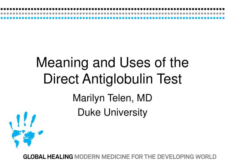 meaning and uses of the direct antiglobulin test n.