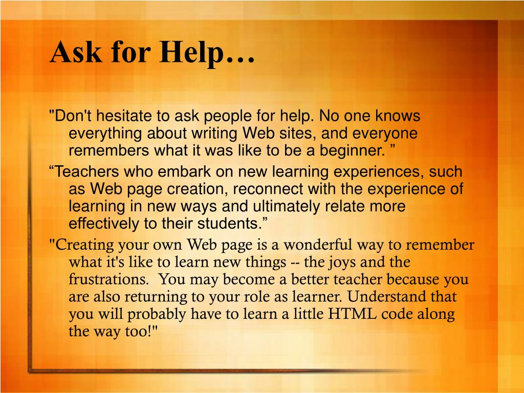 Ask for Help…