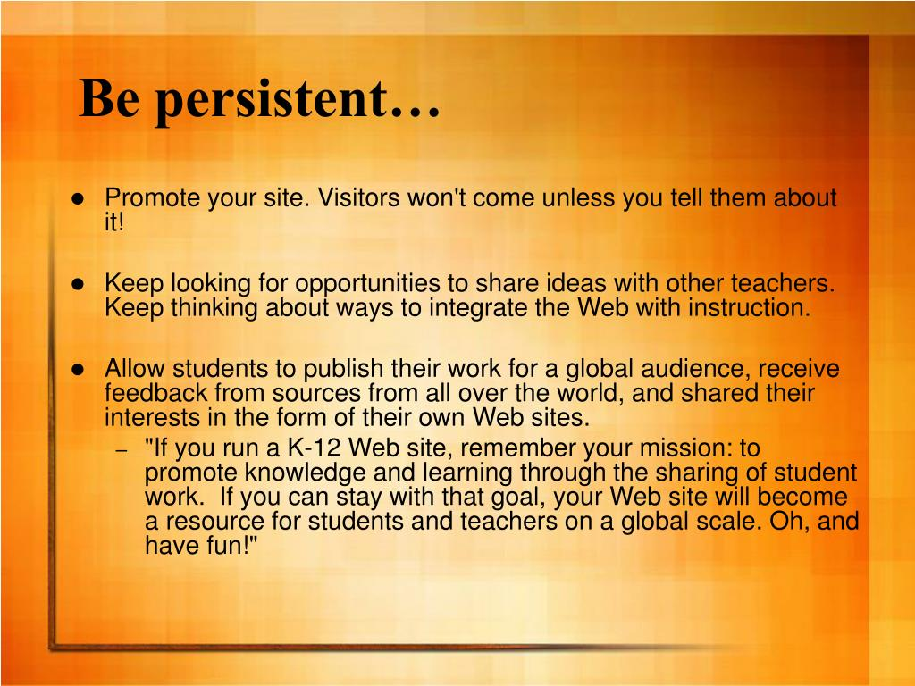 Be persistent…