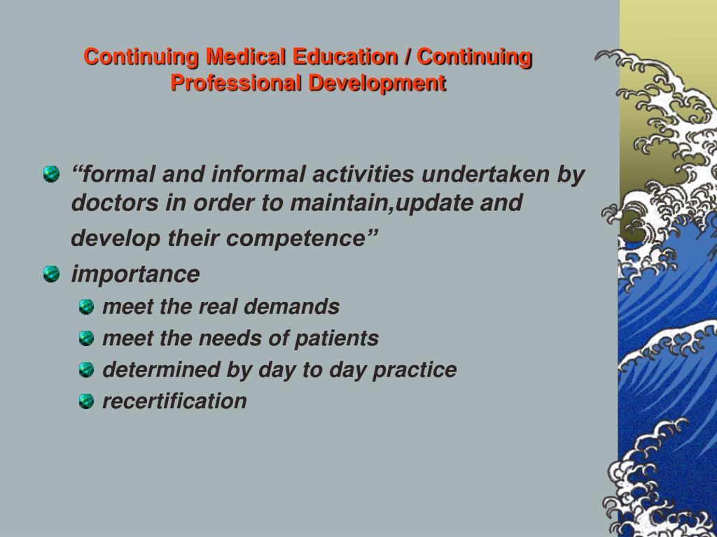 Continuing Medical Education / Continuing Professional Development
