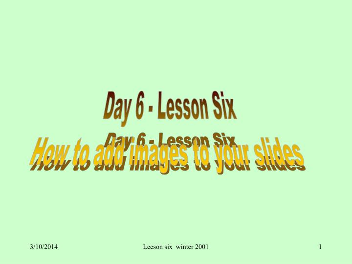 Day 6 - Lesson Six