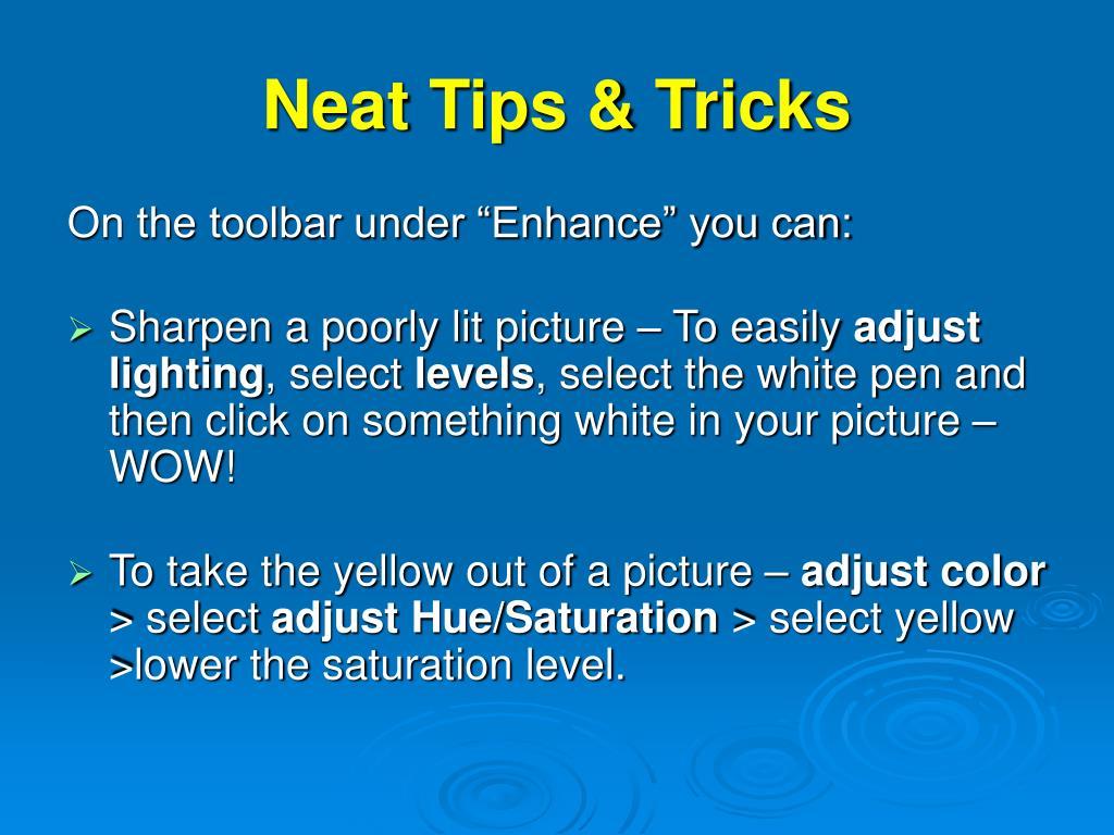 Neat Tips & Tricks