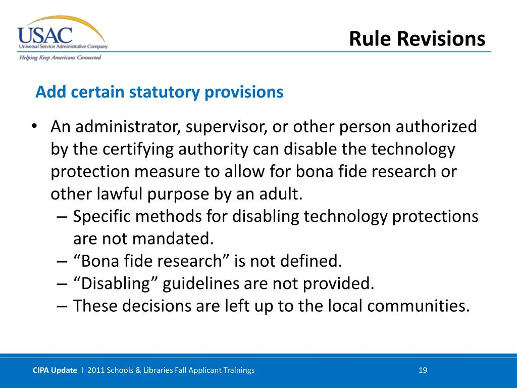 An administrator, supervisor, or other person authorized by the certifying authority can disable the technology protection measure to allow for bona fide research or other lawful purpose by an adult.